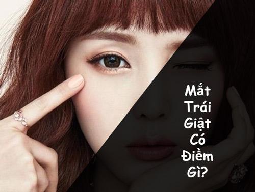 Nháy mắt trái nữ có điềm gì không? Mắt trái giật ẩn chứa điềm báo xui hay may?